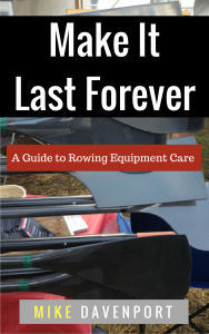make it last forever, rowing boat maintenance guide
